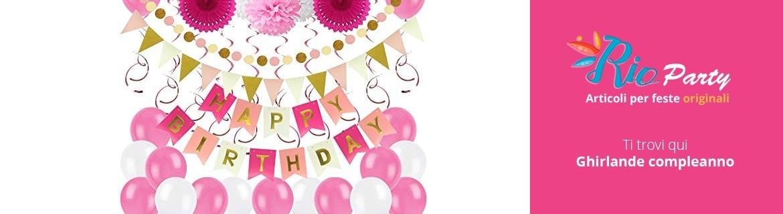 Ghirlande compleanno, decorazioni e addobbi per feste