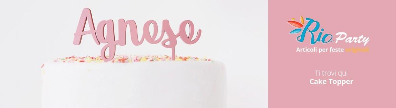 Cake Topper, decorazioni per torte simpatiche e personalizzabili