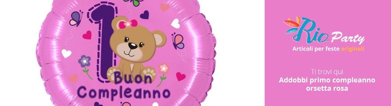 Primo compleanno orsetta, accessori e addobbi festa bambina